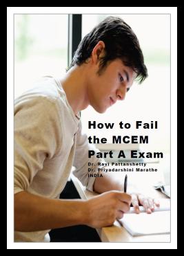 How to Fail the MCEM Part A Exam